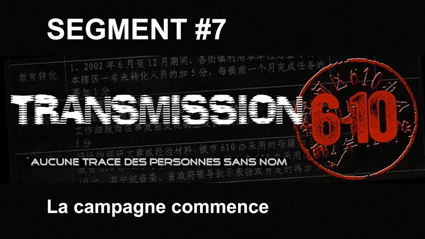 Transmission 6-10 FR - Segment 07 : La campagne commence