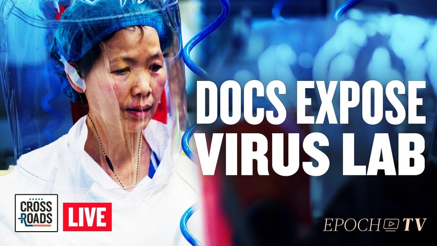 Live Q&A: Documents Expose China's Virus Lab; Fauci Accused of Lying