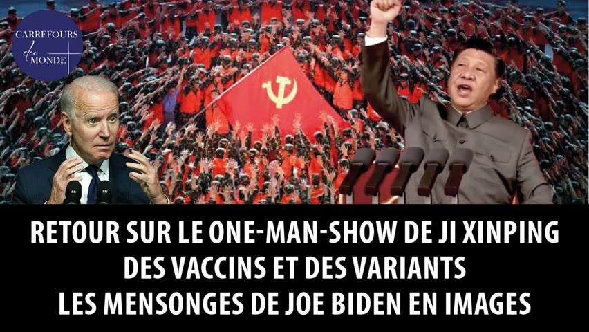 Retour sur le one-man-show de Xi Jinping - Vaccins et variants - Les mensonges de Biden en images