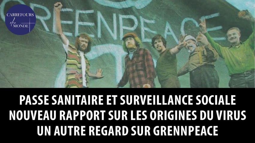 Passe sanitaire et surveillance sociale - Sur les origines du Virus - Un autre regard sur Greenpeace