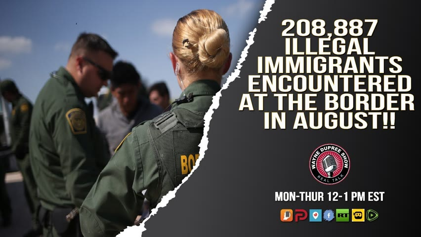 208K Stopped At Border Attempting To Sneak In During August 2021!!