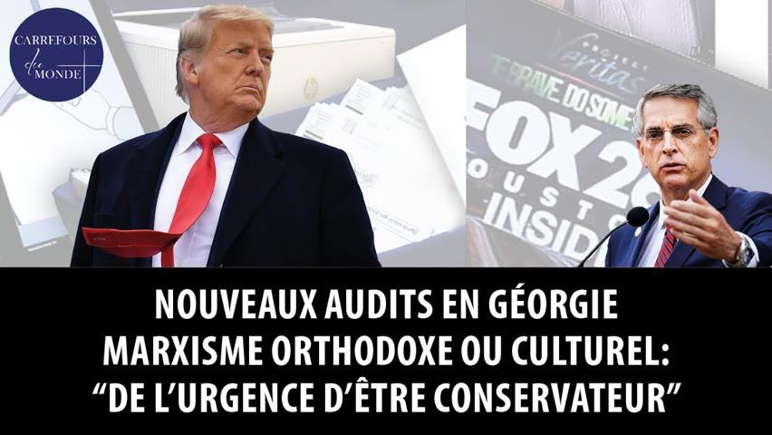 """Nouveaux audits en Géorgie - Marxisme orthodoxe ou culturel: """"De l'urgence d'être conservateur"""""""