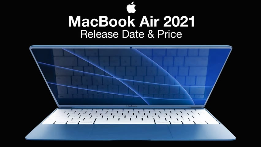 MacBook Air 2021 Release Date and Price – Massive Graphics BOOST Report!!!