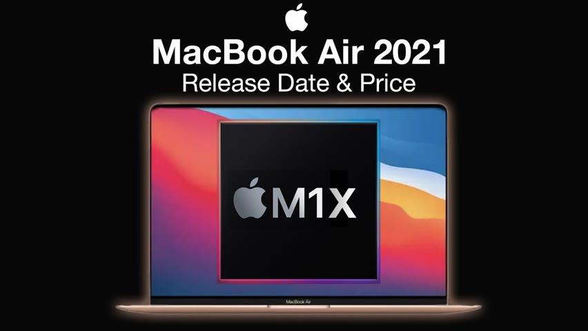 Apple MacBook Air 2021 Release Date and Price –  M1X MacBook Air Design!