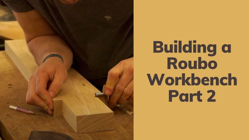 Building a Roubo Workbench   Part 2