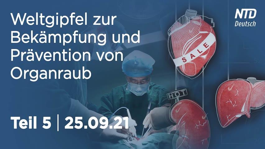 Weltgipfel zur Bekämpfung und Prävention von Organraub | 25.09.21 | Teil 5