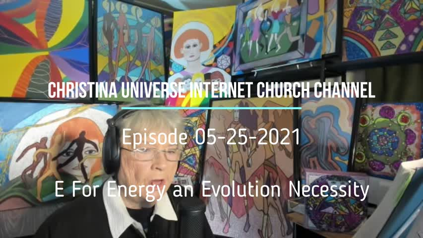 Cuc Ouic Channel Ep 05-25-2021  E For Energy An Evolution Necessity-1