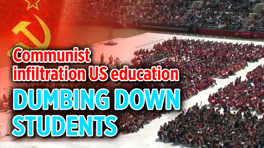 Communist infiltration US education. Part I - Dumbing Down Students