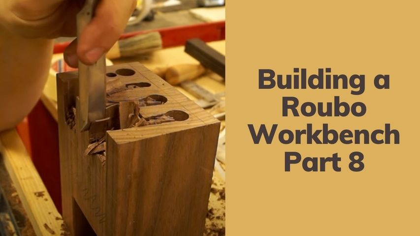 Building a Roubo Workbench   Part 8