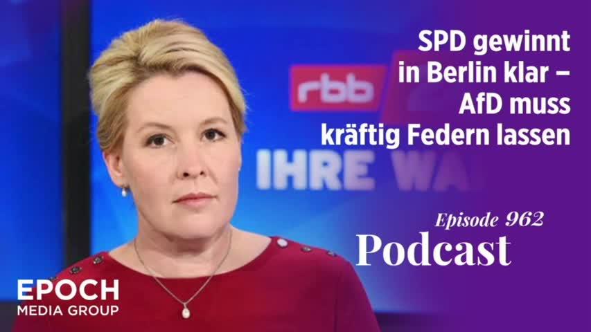 Podcast Nr. 962 SPD gewinnt in Berlin klar – AfD muss kräftig Federn lassen
