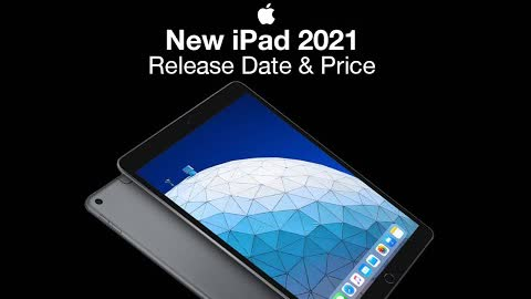 iPad 2021 and iPad Air 5 Release Date and Price– iPad 9th Gen Thinner Design