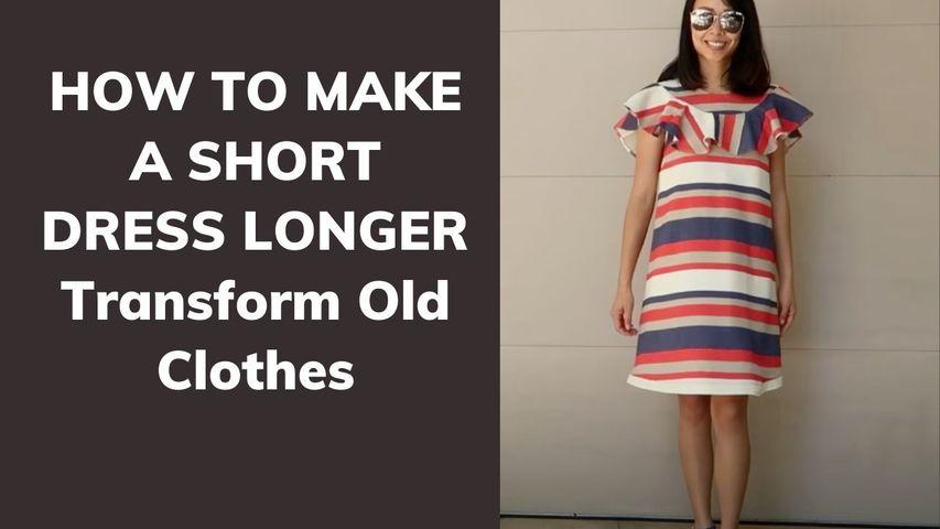 DIY | HOW TO MAKE A SHORT DRESS LONGER : Transform Old Clothes