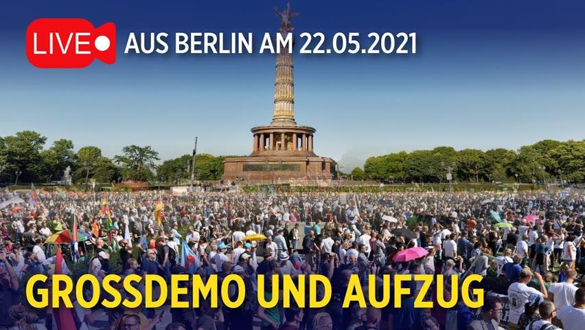 Live aus Berlin: Großdemos und Aufzug | 22.05.2021 #Pfingsteninberlin