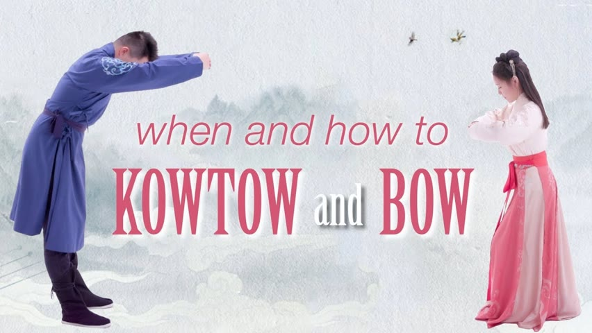 Chinese Custom: how to KOWTOW  🙇♂️🙇♀️ how to BOW - and when to use them