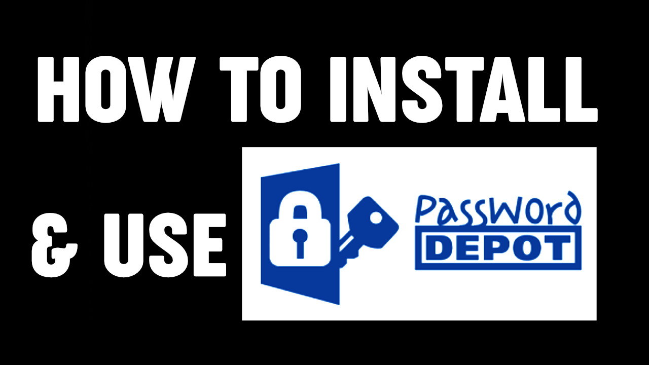 How to Install and Use Password Depot 15.1