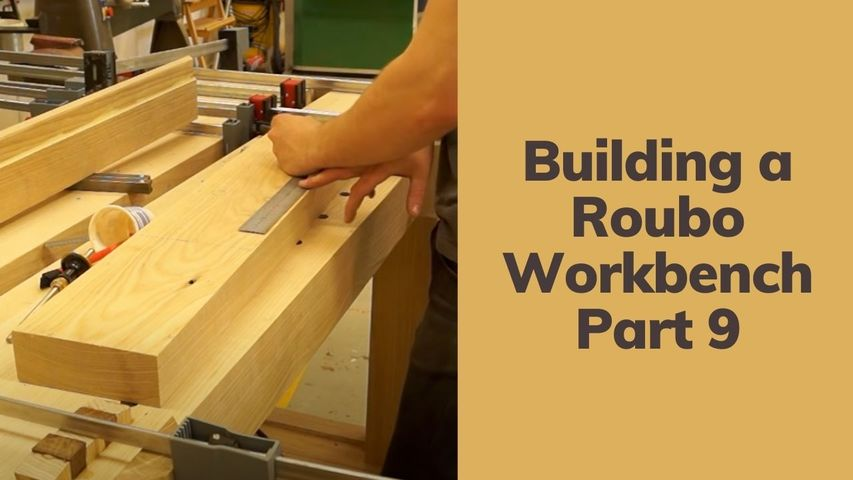 Building a Roubo Workbench   Part 9