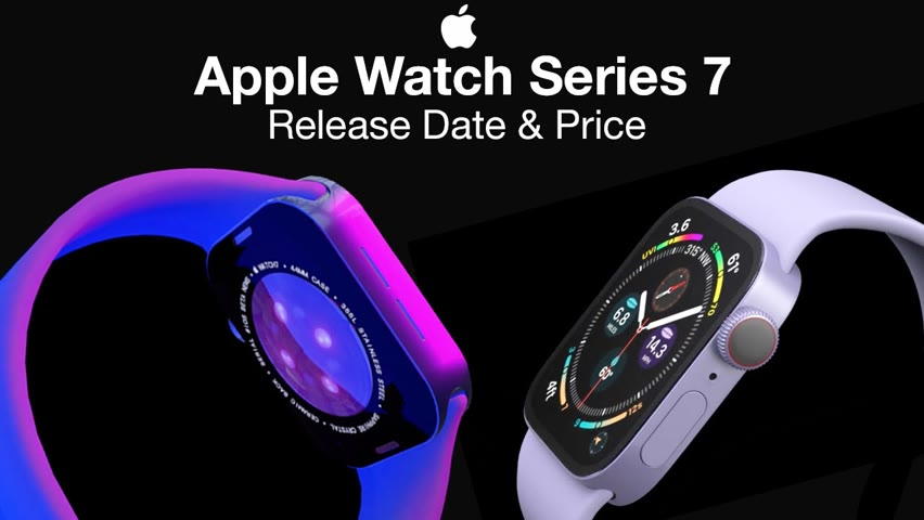Apple Watch 7 Release Date and Price – Launched Already?