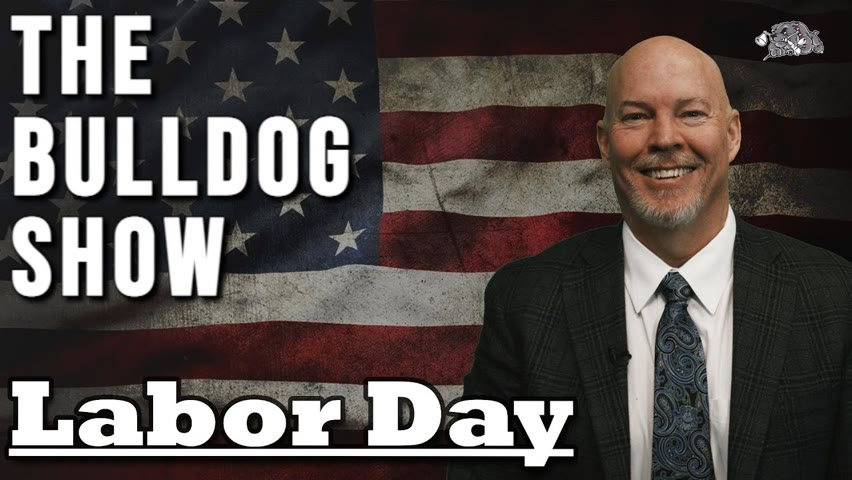 Labor Day   The Bulldog Show