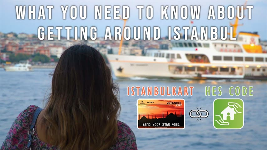 Things To Know Before Visiting Istanbul | Istanbulkart, HES Code, How to Link Them?