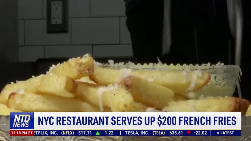 NYC Restaurant Serves $200 French Fries