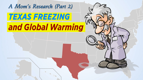 A Mom's Research (Part 2) Texas Freezing and Global Warming