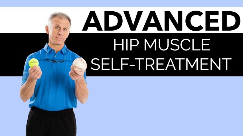Stop Hip Pain & Increase Motion with Advanced Hip Muscle Self-Treatment