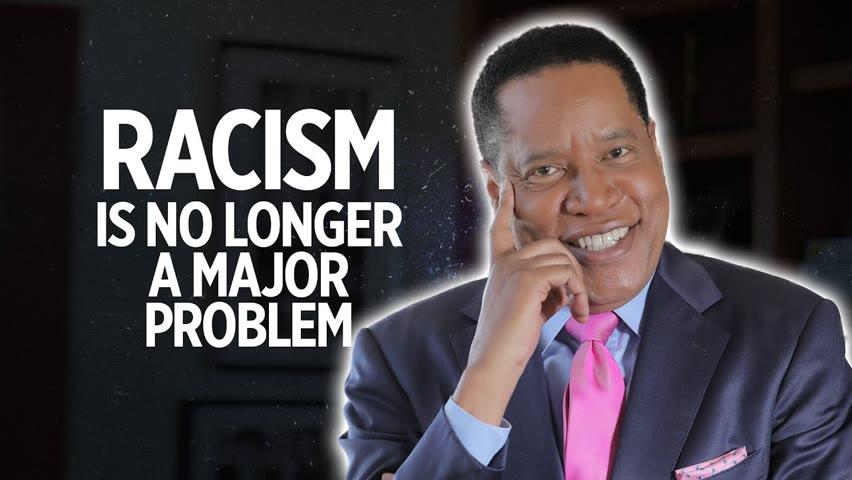 Racism Is No Longer A Major Problem In America   Larry Elder 2021-08-11 15:41