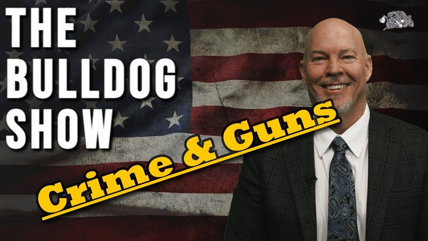 Crime & Guns   The Bulldog Show