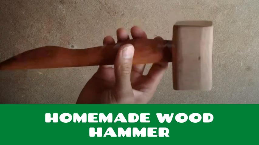 Homemade Wood Hammer