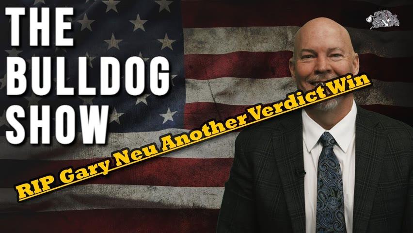 Durrani Update RIP Gary Neu Another Verdict Win   The Bulldog Show