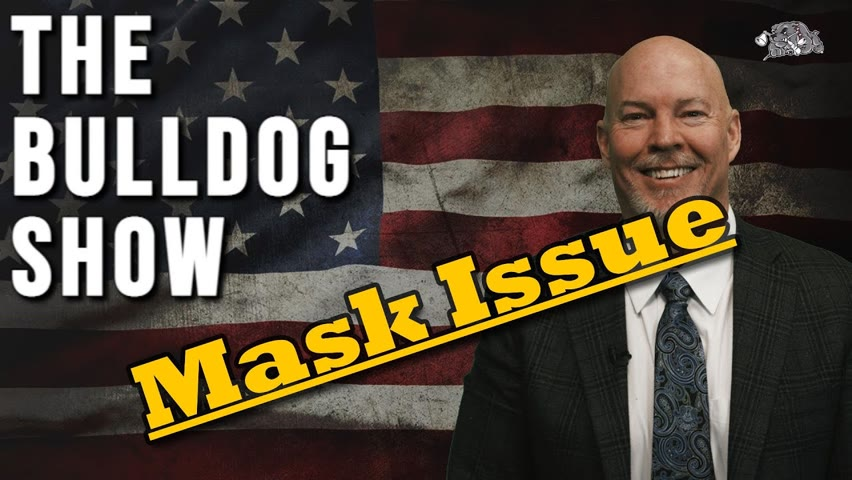 Mask Issue   The Bulldog Show