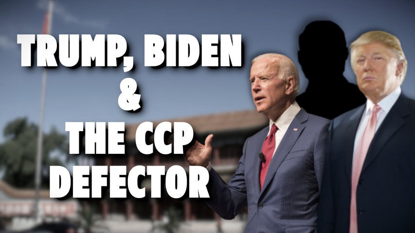 Trump, Biden and the CCP's Defector