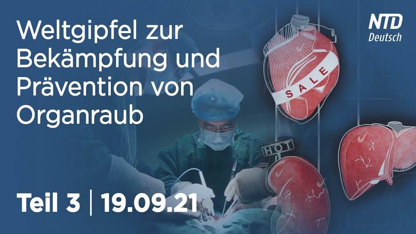 Weltgipfel zur Bekämpfung und Prävention von Organraub | 19.09.21 | Teil 3