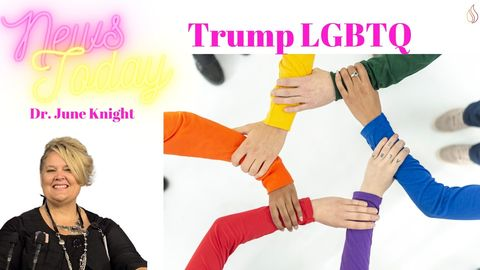 NEWS TODAY w/Dr. June Knight  - President Trump & LGBTQ History - A Look Into His Presidency Actions