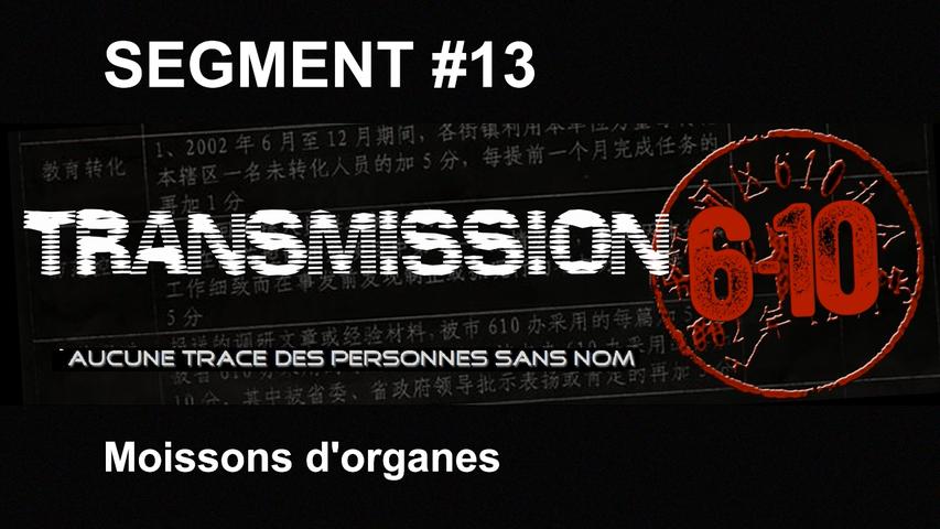 Transmission 6-10 FR - Segment 13 : Moisson d'organes